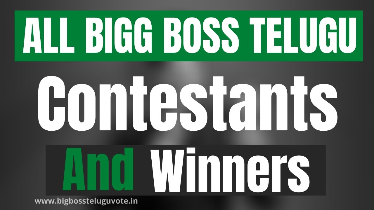 All Bigg Telugu Contestants and Winners Season Wise